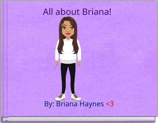 All about Briana!