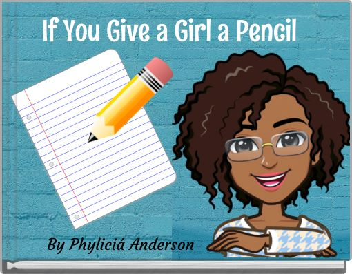 If You Give a Girl a Pencil