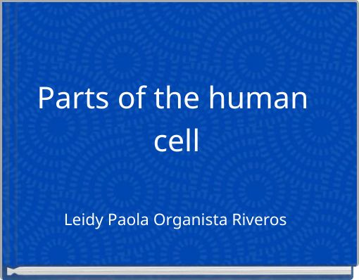 Parts of the human cell
