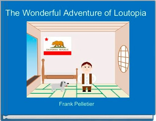 The Wonderful Adventure of Loutopia