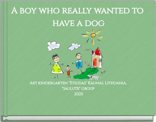 A boy who really wanted to have a dog