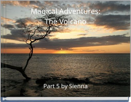 Magical Adventures:The Volcano