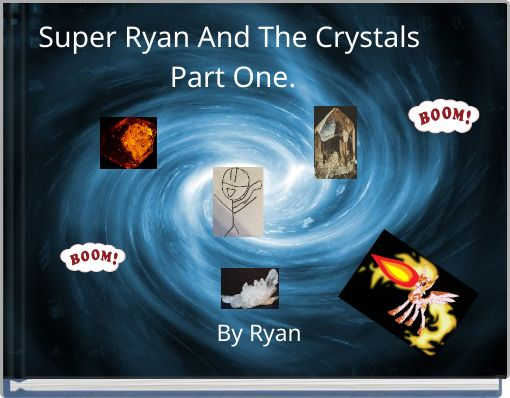 Super Ryan And The Crystals Part One.