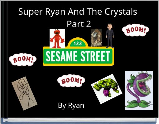 Super Ryan And The Crystals Part 2