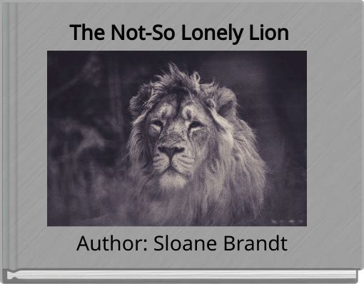 The Not-So Lonely Lion