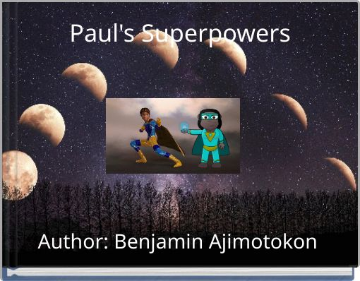 Paul's Superpowers