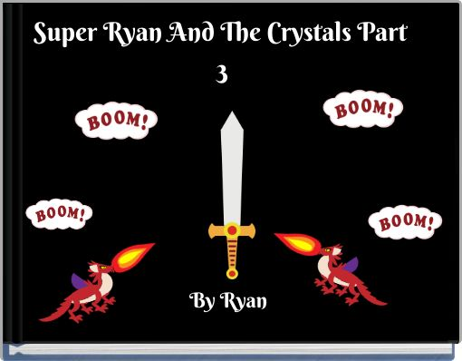 Super Ryan And The Crystals Part 3