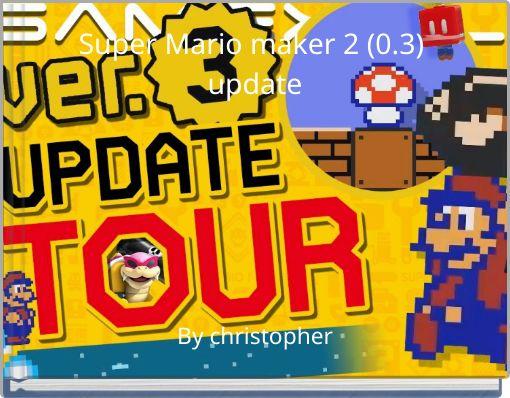 Super Mario maker 2 (0.3)  update
