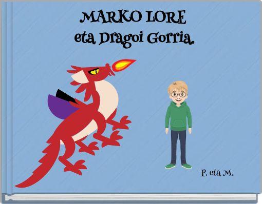 MARKO LORE eta Dragoi Gorria.