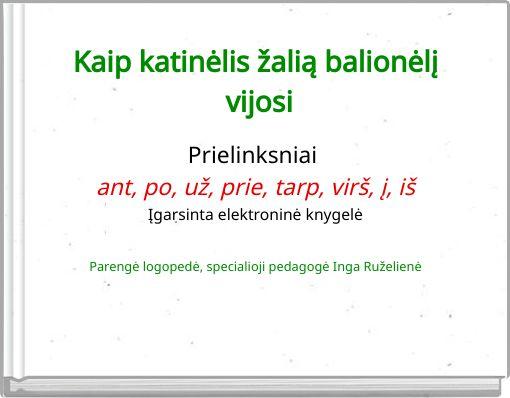 Kaip katinėlis žalią balionėlį vijosi