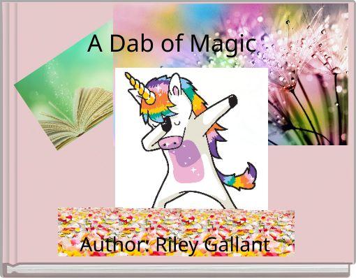 A Dab of Magic Author: Riley Gallant