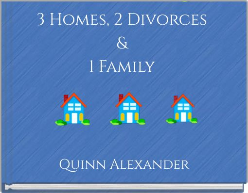 3 Homes, 2 Divorces & 1 Family