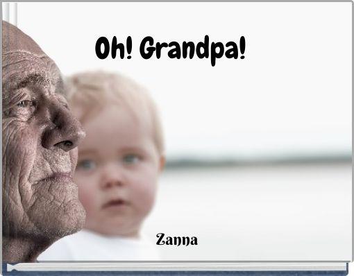Oh! Grandpa!