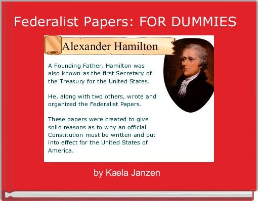 Federalist Papers: FOR DUMMIES