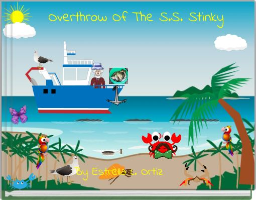 Overthrow Of The S.S. Stinky