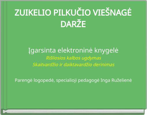 ZUIKELIO PILKUČIO VIEŠNAGĖ DARŽE