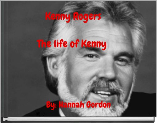 Kenny RogersThe life of Kenny