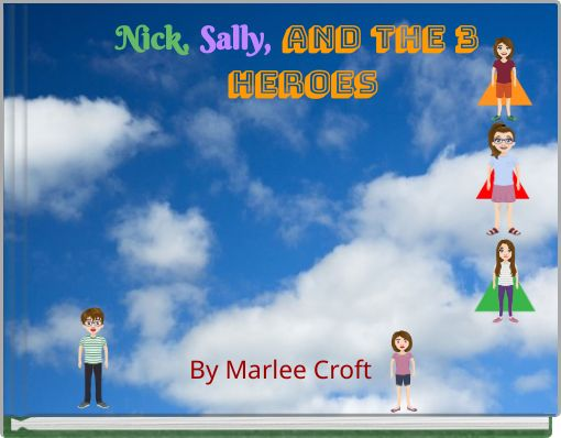 Nick, Sally, and the 3 Heroes
