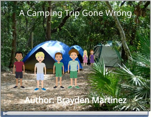 A Camping Trip Gone Wrong