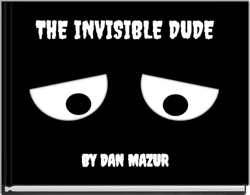 THE INVISIBLE DUDE