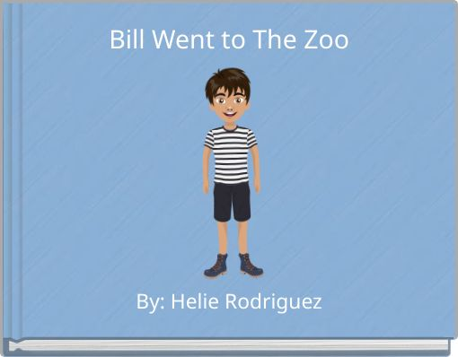 Bill Went to The Zoo