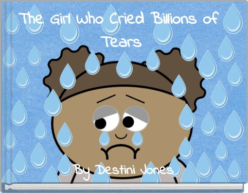The Girl Who Cried Billions of Tears