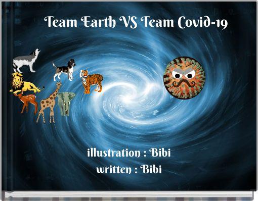 Team Earth VS Team Covid-19