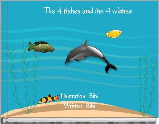 The 4 fishes and the 4 wishes