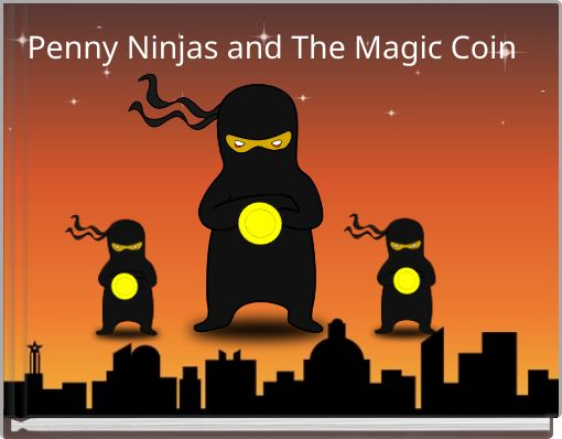 Penny Ninjas and The Magic Coin