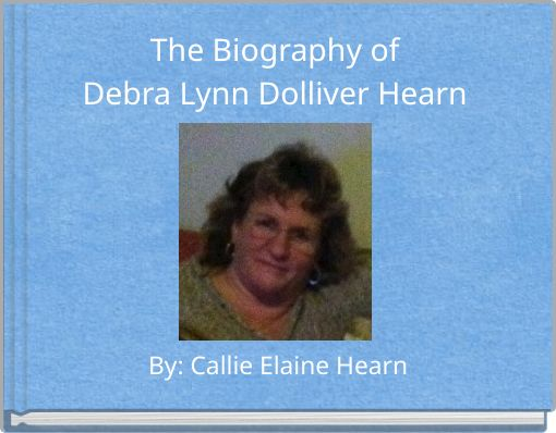 The Biography of Debra Lynn Dolliver Hearn