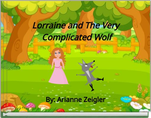 Lorraine and The Very Complicated Wolf