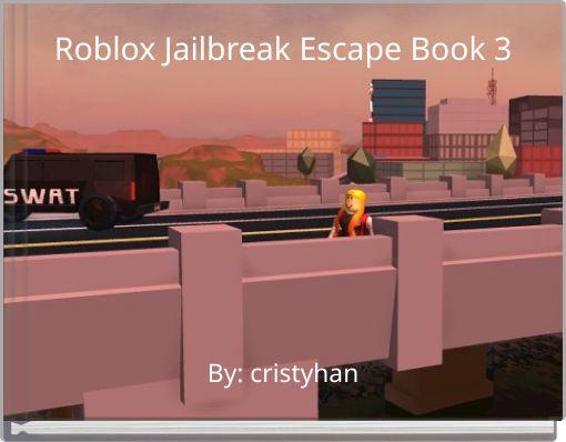 Roblox Jailbreak Escape Book 3
