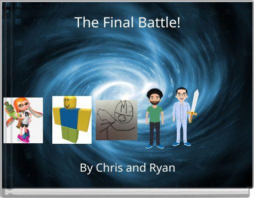 The Final Battle!