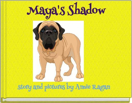Maya's Shadow