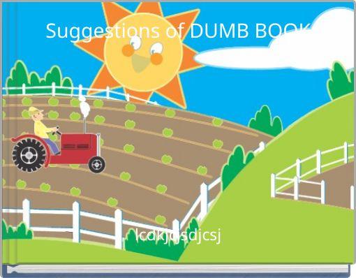 Suggestions of DUMB BOOK