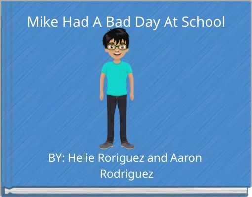Mike Had A Bad Day At School