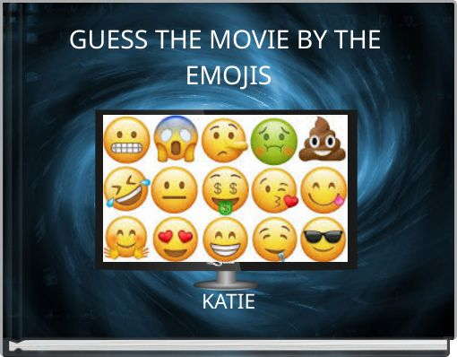 GUESS THE MOVIE BY THE EMOJIS