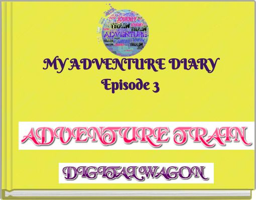 MY ADVENTURE DIARYEpisode 3