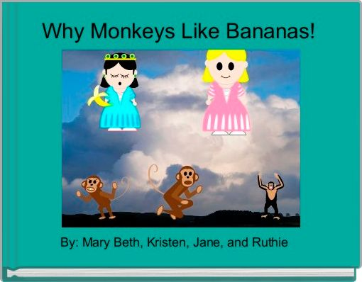 Why Monkeys Like Bananas!