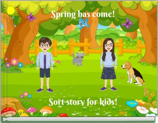 Spring has come!Sort story for kids!