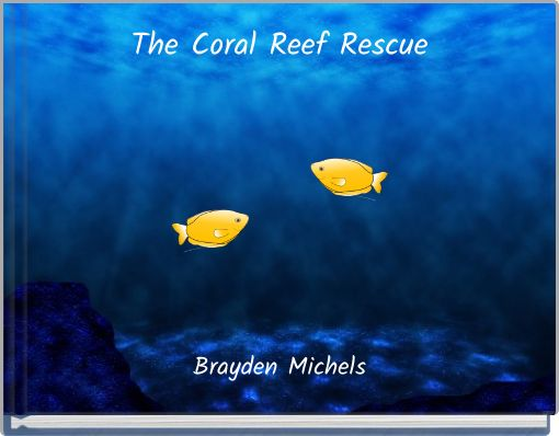 The Coral Reef Rescue