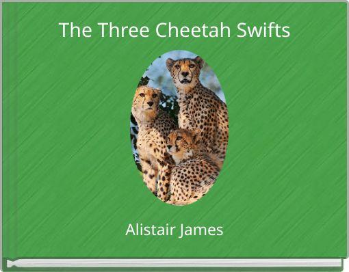 The Three Cheetah Swifts
