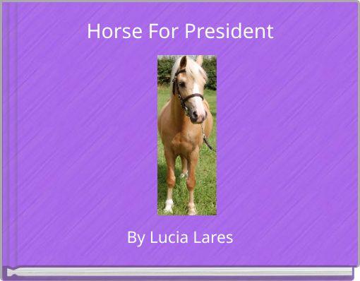 Horse For President