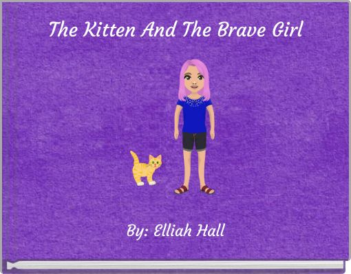 The Kitten And The Brave Girl