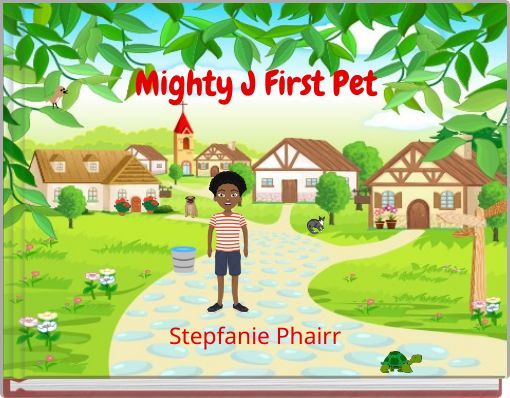 Mighty J First Pet