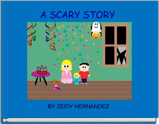 A SCARY STORY