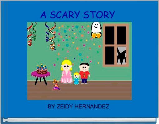 A SCARY STORY