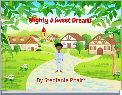 Mighty J Sweet Dreams