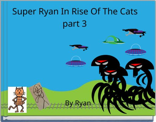 Super Ryan In Rise Of The Cats part 3