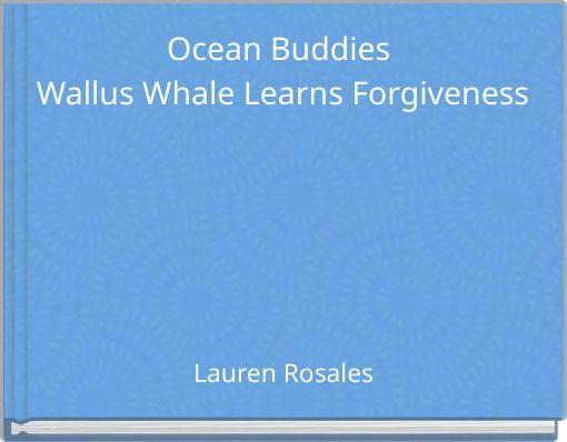 Ocean Buddies Wallus Whale Learns Forgiveness